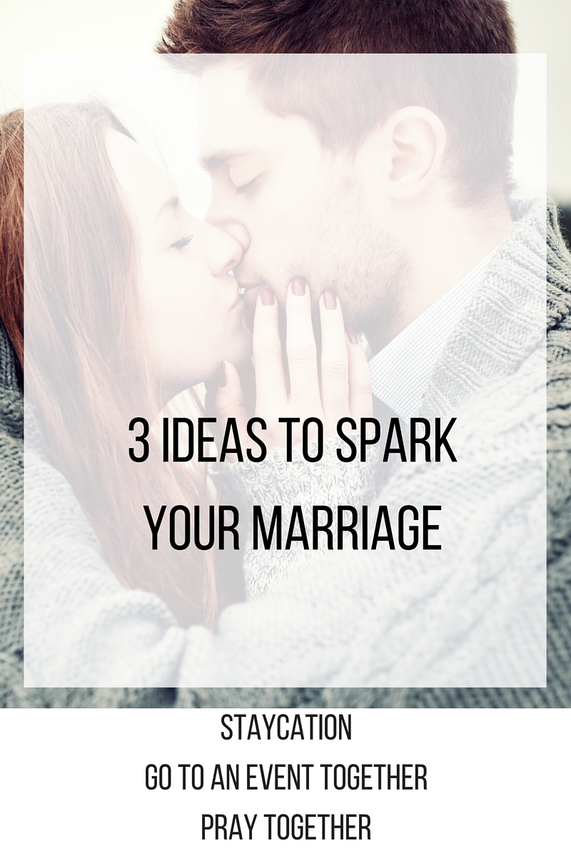 3 ideas to spark your marriage