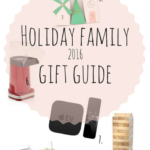 Holiday family gift guide 2016 – gifts the whole family can enjoy!
